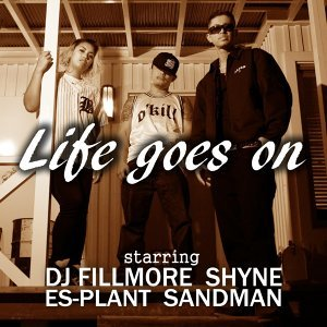 Life goes on (feat. SHYNE & DJ FILLMORE) (Life goes on (feat. SHYNE & DJ FILLMORE))