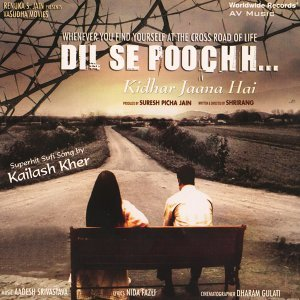 Dil Se Poochh Kidhar Jaana Hai - Original Motion Picture Soundtrack