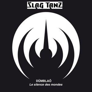 Dümblaö le silence des mondes - Slag Tanz