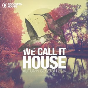 We Call It House - Autumn Session 2014 - Remixed By Jochen Pash