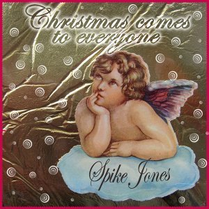 Christmas Comes to Everyone - Merry Christmas from Spike Jones