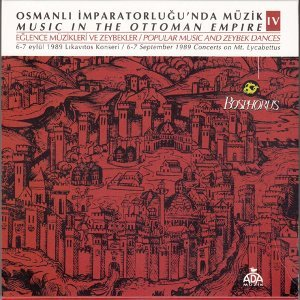 Osmanlı İmparatorluğunda Müzik, Vol. 4 - Eğlence Müzikleri Ve Zeybekler