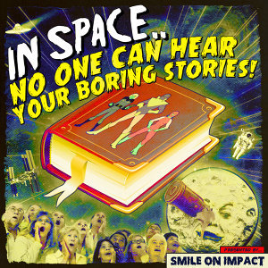 In Space, No One Can Hear Your Boring Stories