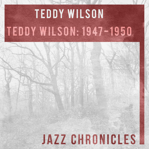 Teddy Wilson: 1947-1950 - Live