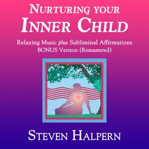 Nurturing Your Inner Child (Bonus Version) [Remastered]