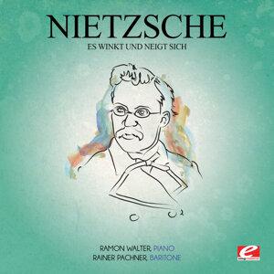 Nietzsche: Es Winkt Und Neigt Sich (Digitally Remastered)
