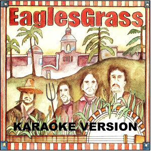 Eagles Grass (Karaoke Version)