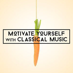 Motivate Yourself with Classical Music