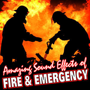 Amazing Sound Effects of Fire & Emergency