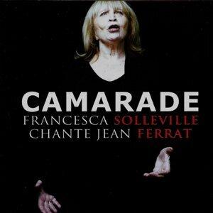 Camarade - Francesca Solleville chante Jean Ferrat