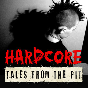 Hardcore Tales from the Pit