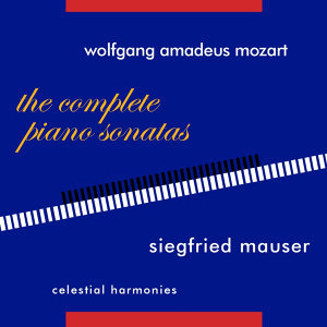 Wolfgang Amadeus Mozart: The Complete Piano Sonatas & Selected late Works