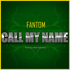 Call My Name (Produced by Mike Kalombo)