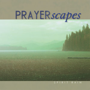 Prayerscapes - Spirit Rain
