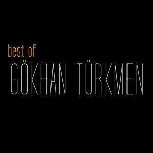 Best Of Gökhan Türkmen