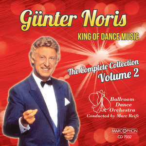 "Günter Noris ""King of Dance Music"" The Complete Collection Volume 2"