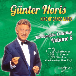 "Günter Noris ""King of Dance Music"" The Complete Collection Volume 5"