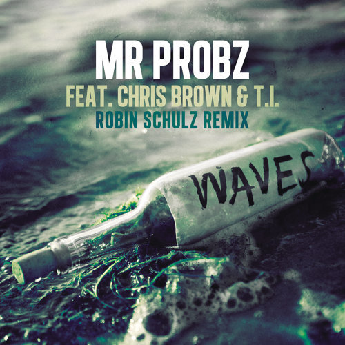 Waves feat. Chris Brown & T.I - Robin Schulz Remix