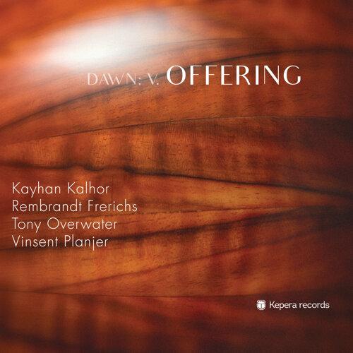 Dawn: V. Offering