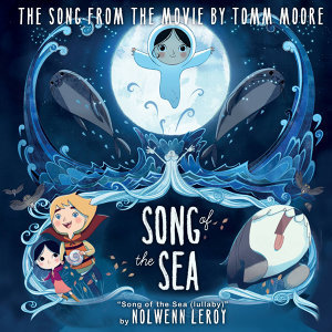 "Song Of The Sea (Lullaby) - From ""Song Of The Sea"""