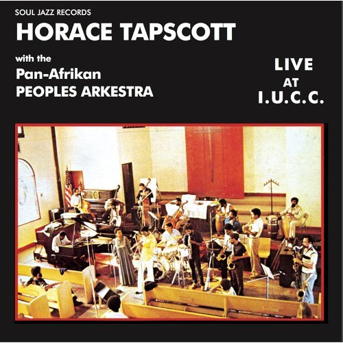 Horace Tapscott with the Pan-Afrikan Peoples Arkestra Live At I.U.C.C.