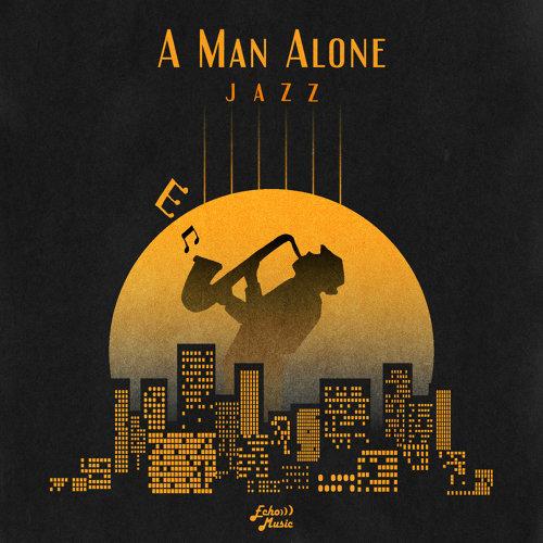 一個人.獨自一人 爵士演奏專輯 A Man Alone.Jazz
