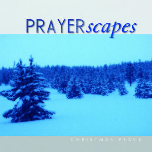 Prayerscapes - Christmas Peace