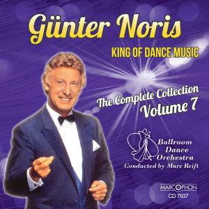 "Günter Noris ""King of Dance Music"" The Complete Collection Volume 7"
