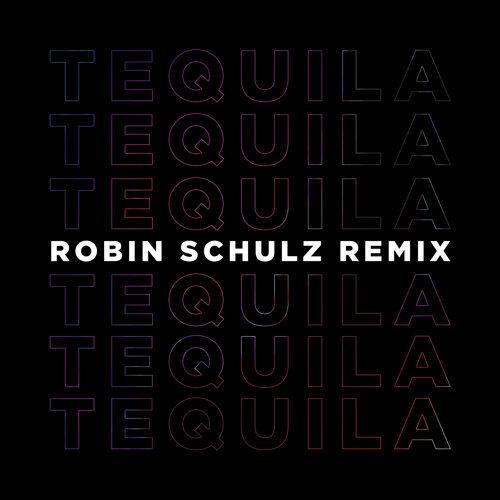Tequila - Robin Schulz Remix