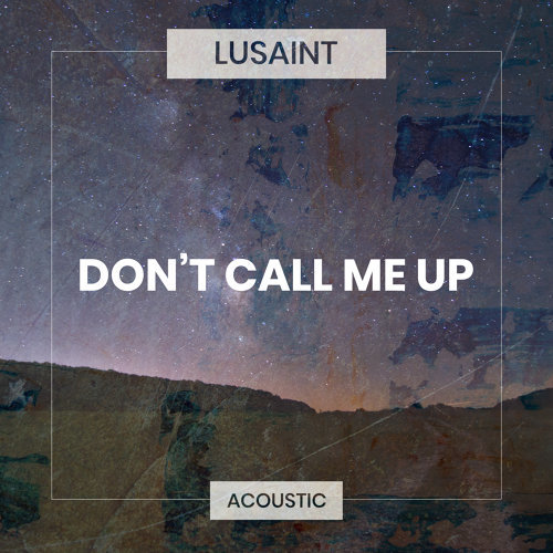 Don't Call Me Up - Acoustic