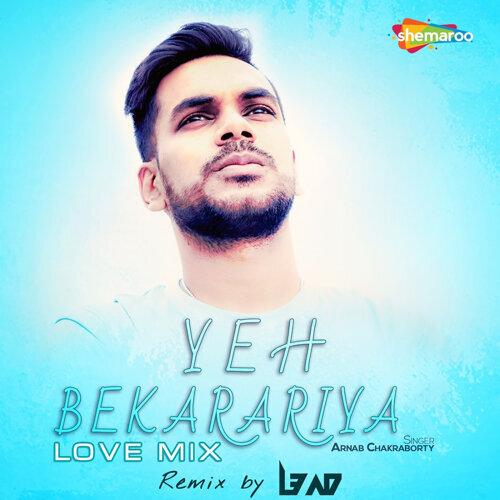 Yeh Bekarariya (Love Mix) - Single