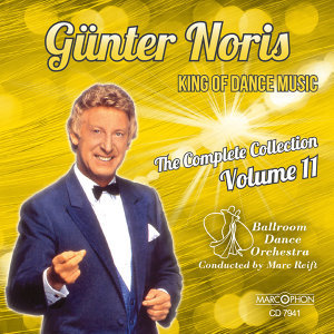 "Günter Noris ""King of Dance Music"" The Complete Collection Volume 11"
