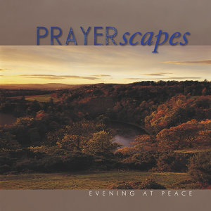 Prayerscapes - Evening at Peace