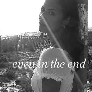 Even In The End