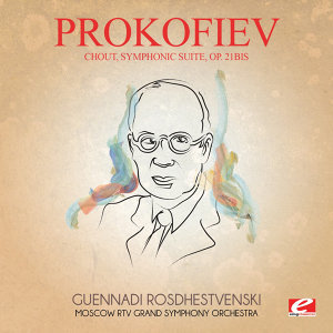 Prokofiev: Chout, Symphonic Suite, Op. 21bis (Digitally Remastered)