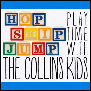 Hop Skip Jump: Play Time with the Collins Kids
