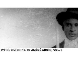We're Listening To Amédé Ardoin, Vol. 3