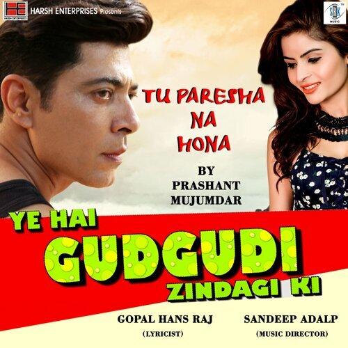 """Tu Paresha Na Hona - From """"Ye Hai Gudgudi Zindagi Ki"""""""