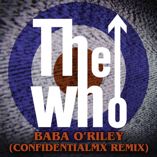 Baba O'Riley - ConfidentialMX Remix