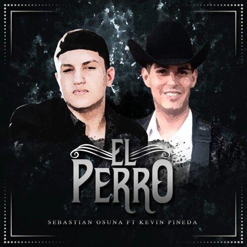 El Perro (feat. Kevin Pineda)