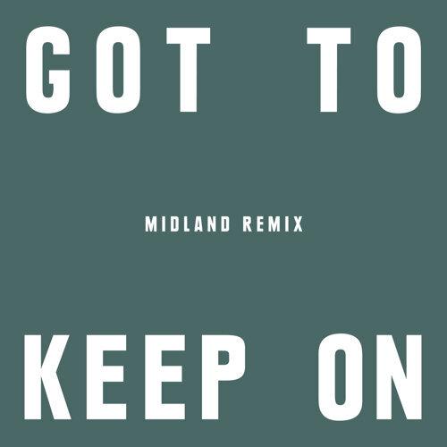 Got To Keep On - Midland Remix