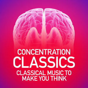 Concentration Classics: Classical Music to Make You Think