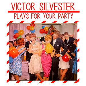Victor Silvester Plays for Your Party