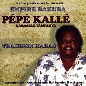 Trahison Hadas - Le Plus Grands Succès De L'orchestre Empire Bakuba Et Pépé Kallé Kabasele Yampanya