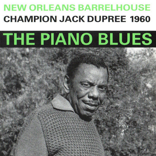 Champion Jack Dupree - The Piano Blues: New Orleans