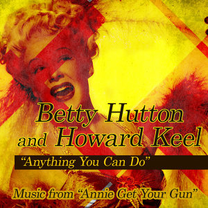"""Anything You Can Do: Music From """"Annie Get Your Gun"""""""