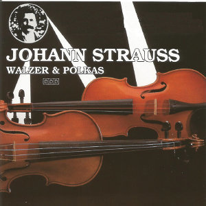 Johann Strauss - Walzer & Polkas