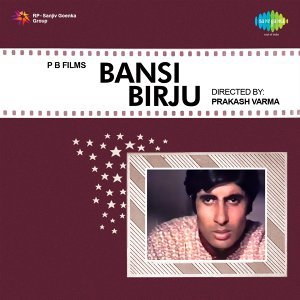 Bansi Birju - Original Motion Picture Soundtrack