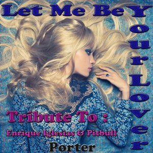 Let Me Be Your Lover : Tribute To Enrique Iglesias, Pitbull