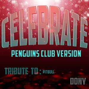 Celebrate: Tribute to Pitbull - Penguins Club Version